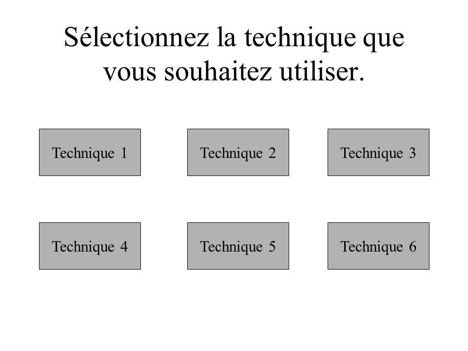 Sélectionnez la technique que vous souhaitez utiliser.