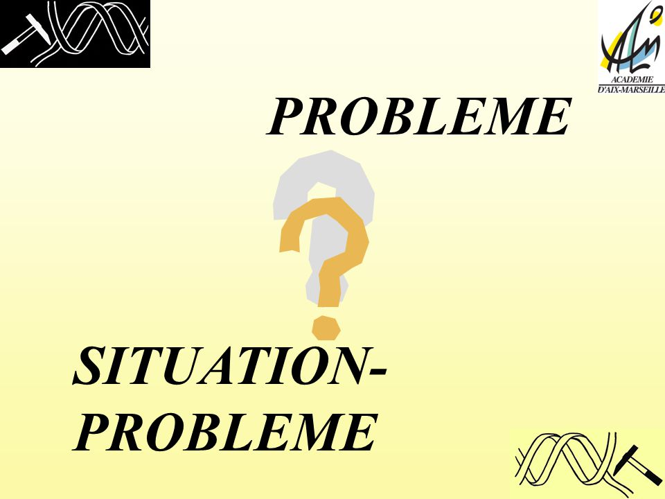 PROBLEME SITUATION-PROBLEME