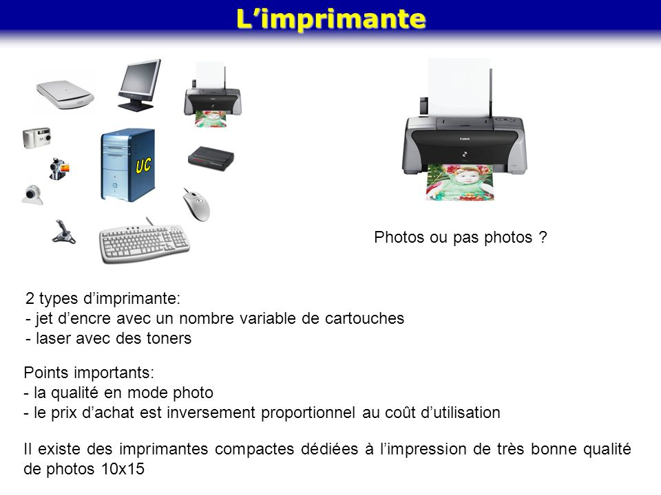 UC L'imprimante Photos ou pas photos 2 types d'imprimante: