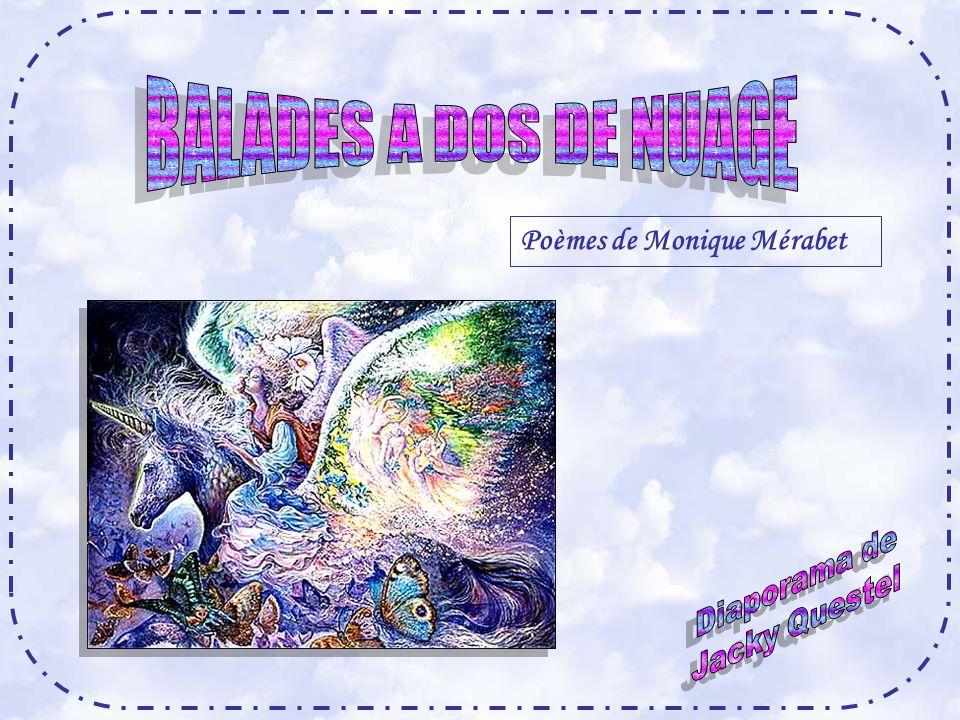 BALADES A DOS DE NUAGE Poèmes de Monique Mérabet Diaporama de
