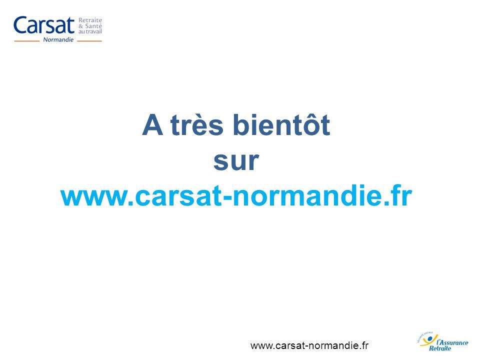 A très bientôt sur www.carsat-normandie.fr