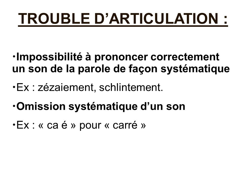 TROUBLE D'ARTICULATION :