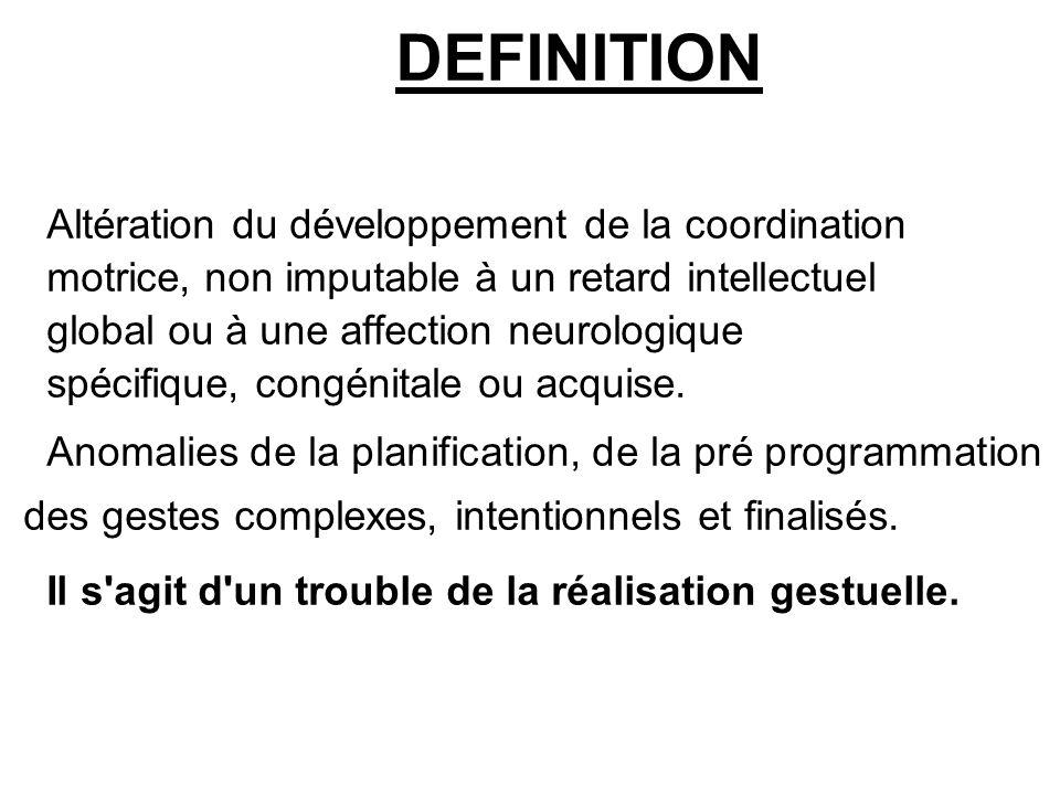 DEFINITION Altération du développement de la coordination