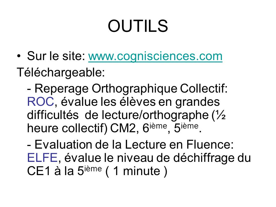OUTILS Sur le site: www.cognisciences.com Téléchargeable: