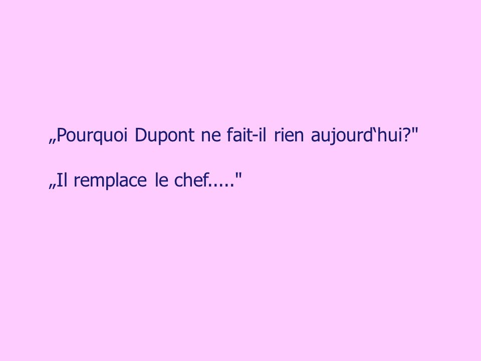 """""""Pourquoi Dupont ne fait-il rien aujourd'hui"""
