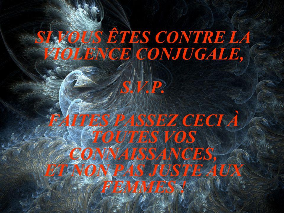 SI VOUS ÊTES CONTRE LA VIOLENCE CONJUGALE, S. V. P