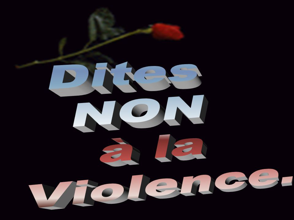 Dites NON à la Violence.