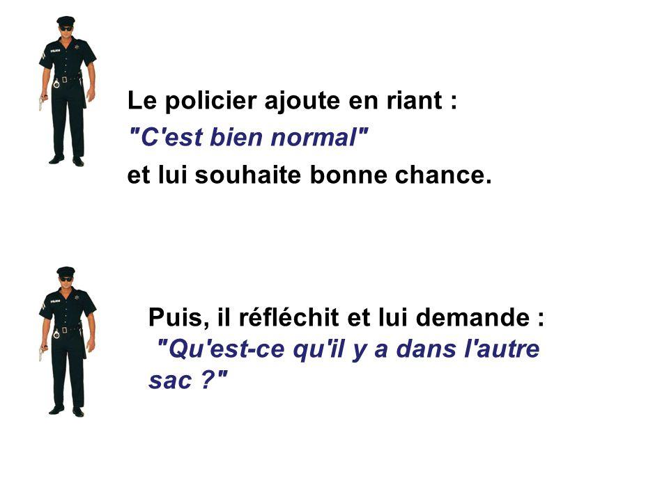 Le policier ajoute en riant :