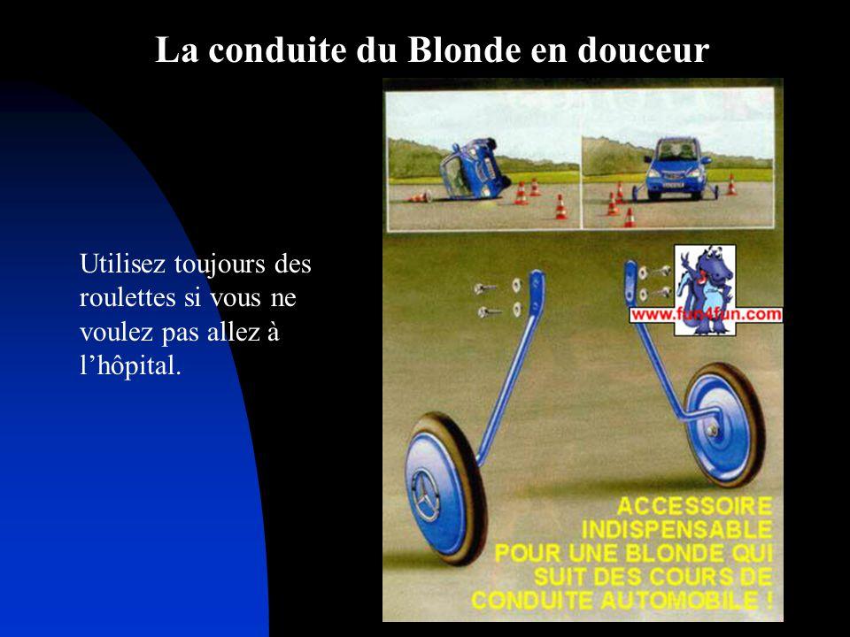 La conduite du Blonde en douceur