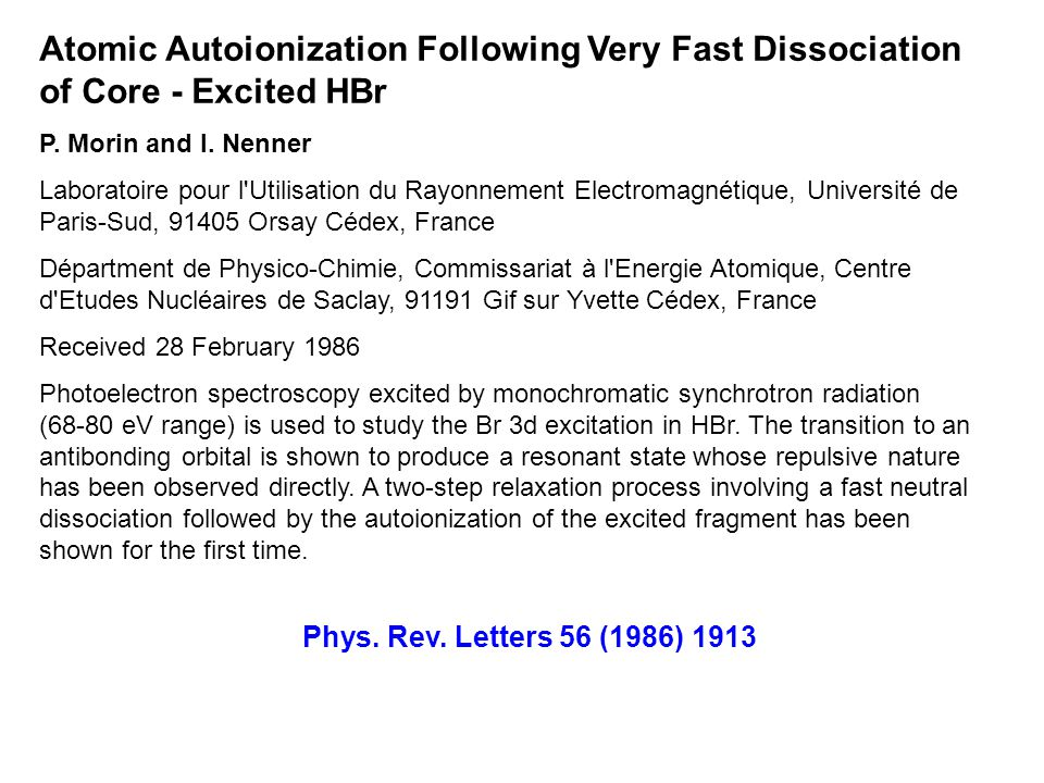 Atomic Autoionization Following Very Fast Dissociation of Core - Excited HBr