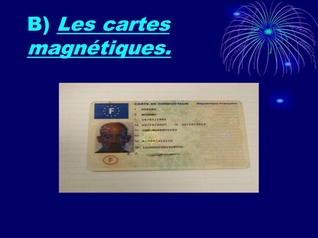 B) Les cartes magnétiques.