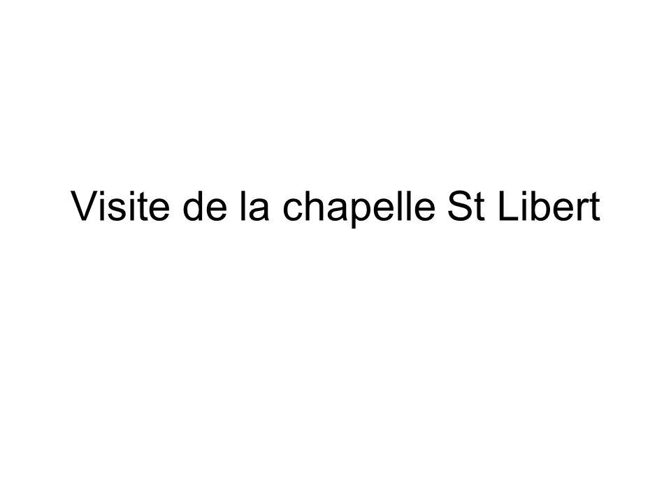 Visite de la chapelle St Libert