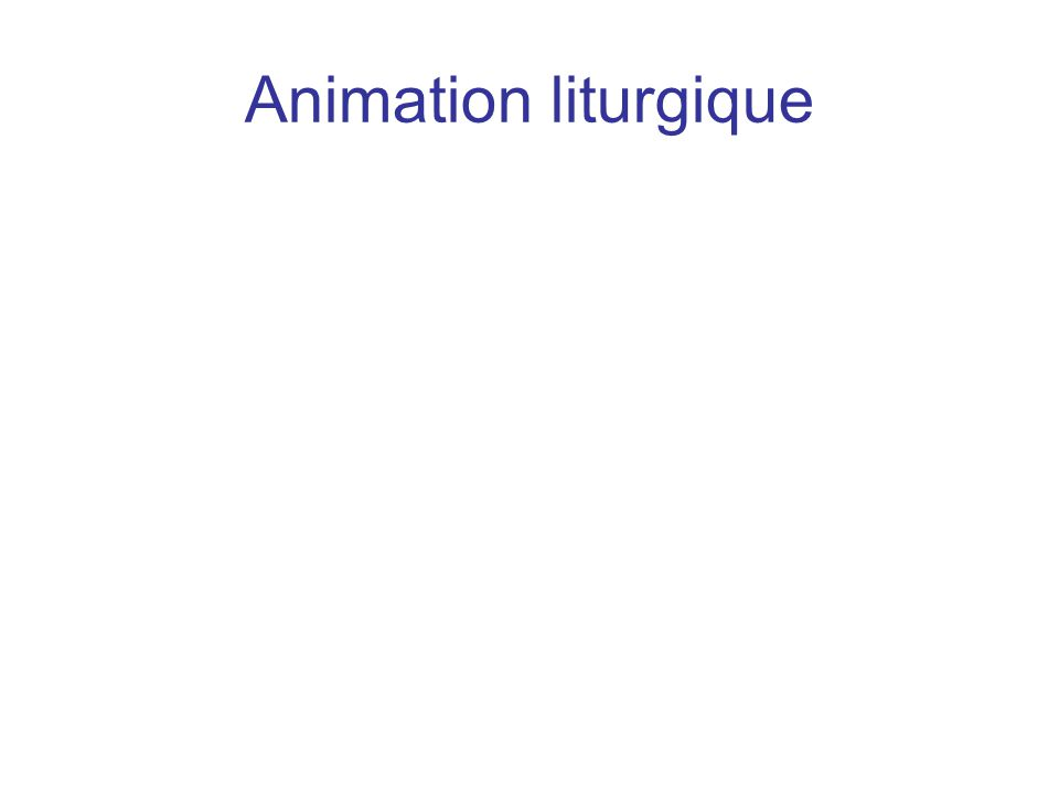 Animation liturgique