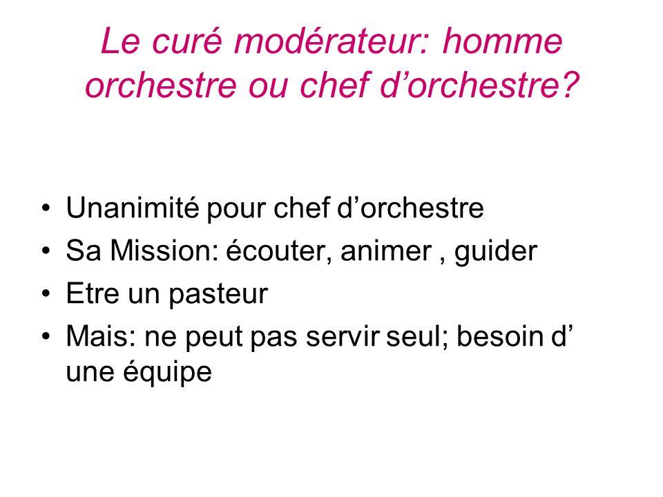 Le curé modérateur: homme orchestre ou chef d'orchestre