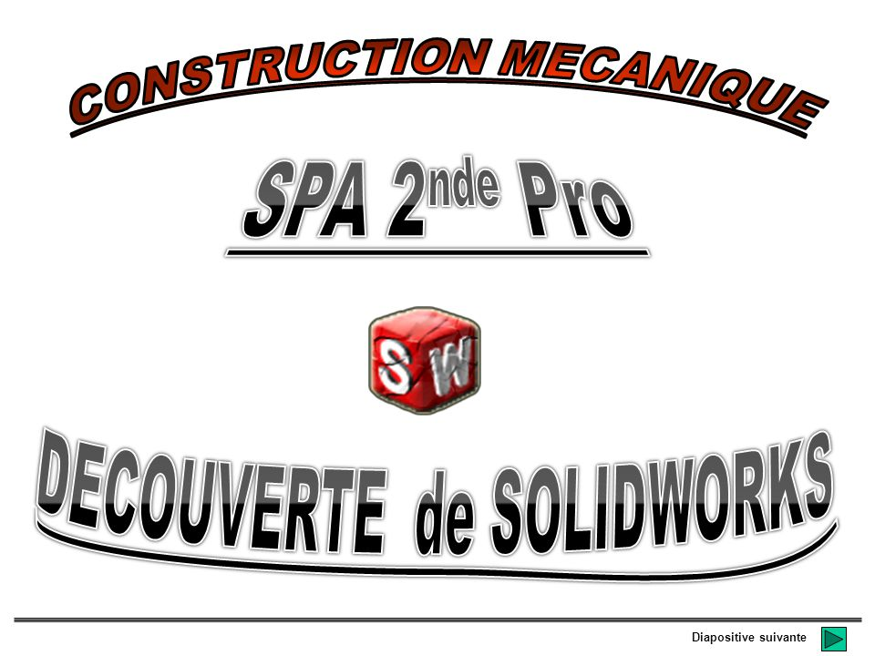 CONSTRUCTION MECANIQUE DECOUVERTE de SOLIDWORKS