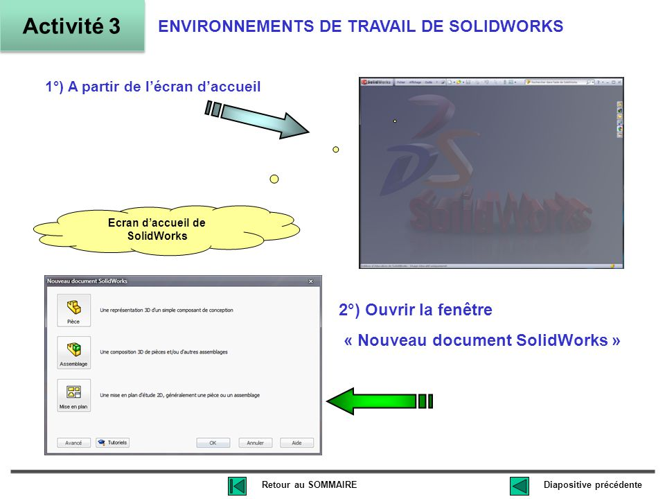1°) A partir de l'écran d'accueil Ecran d'accueil de SolidWorks