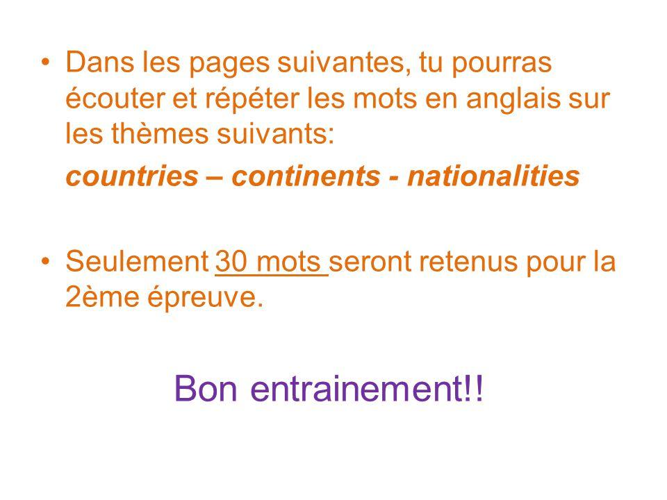 Dans les pages suivantes, tu pourras écouter et répéter les mots en anglais sur les thèmes suivants:
