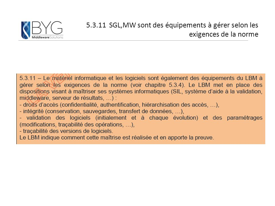 5.3.11 SGL,MW sont des équipements à gérer selon les exigences de la norme