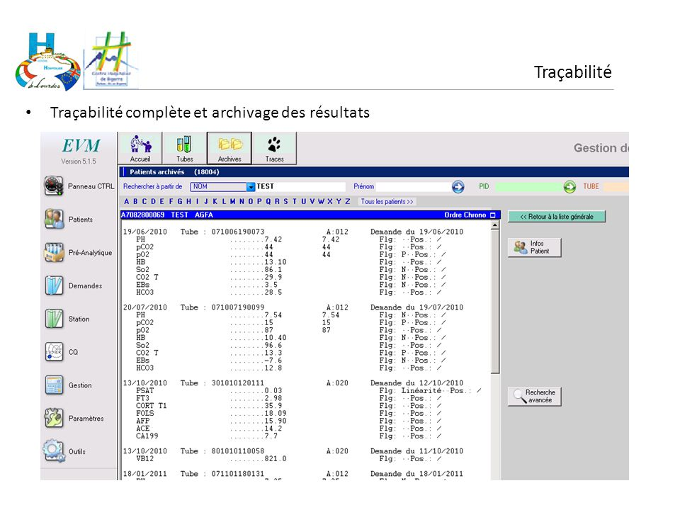 Traçabilité Traçabilité complète et archivage des résultats