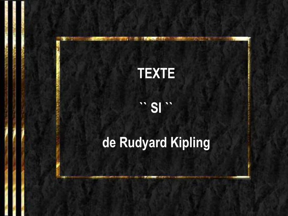 TEXTE `` SI `` de Rudyard Kipling