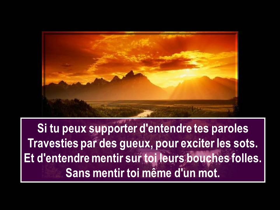Si tu peux supporter d entendre tes paroles