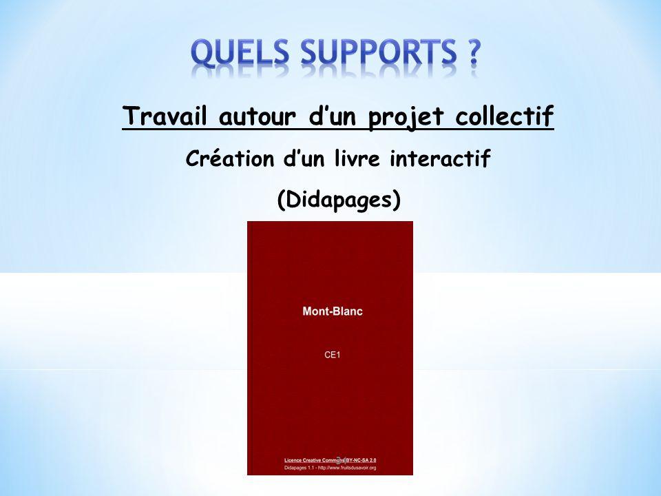 Travail autour d'un projet collectif Création d'un livre interactif