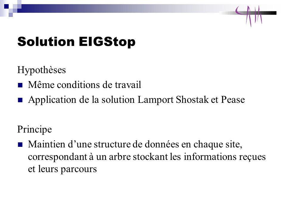 Solution EIGStop Hypothèses Même conditions de travail
