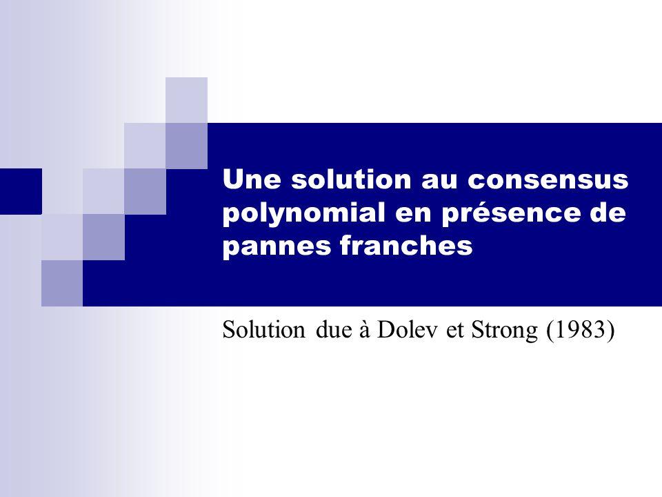 Une solution au consensus polynomial en présence de pannes franches