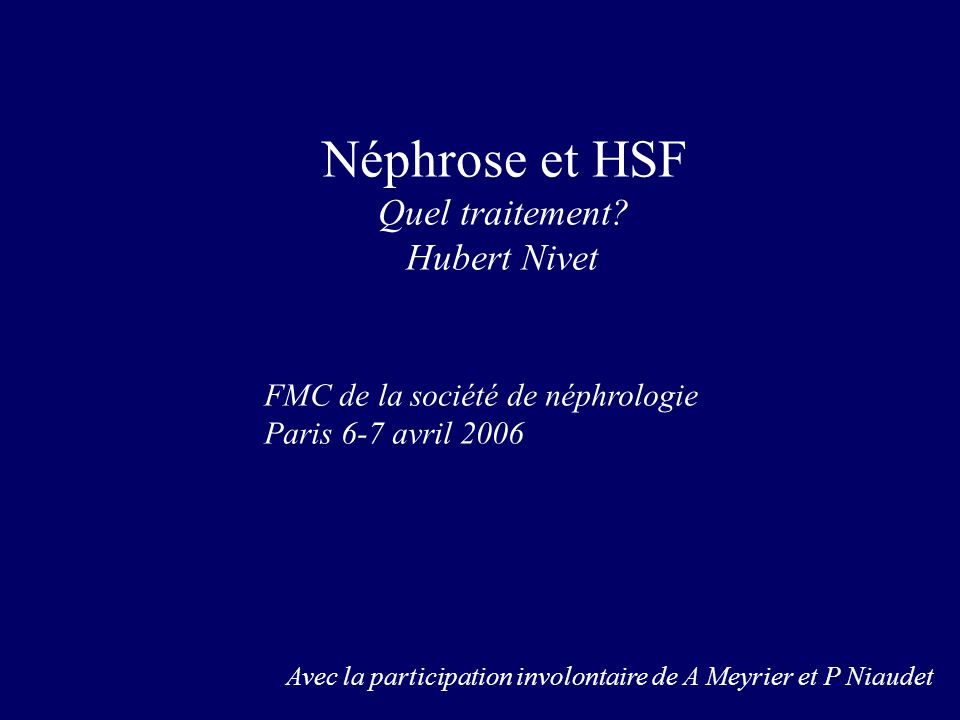 Néphrose et HSF Hubert Nivet Quel traitement