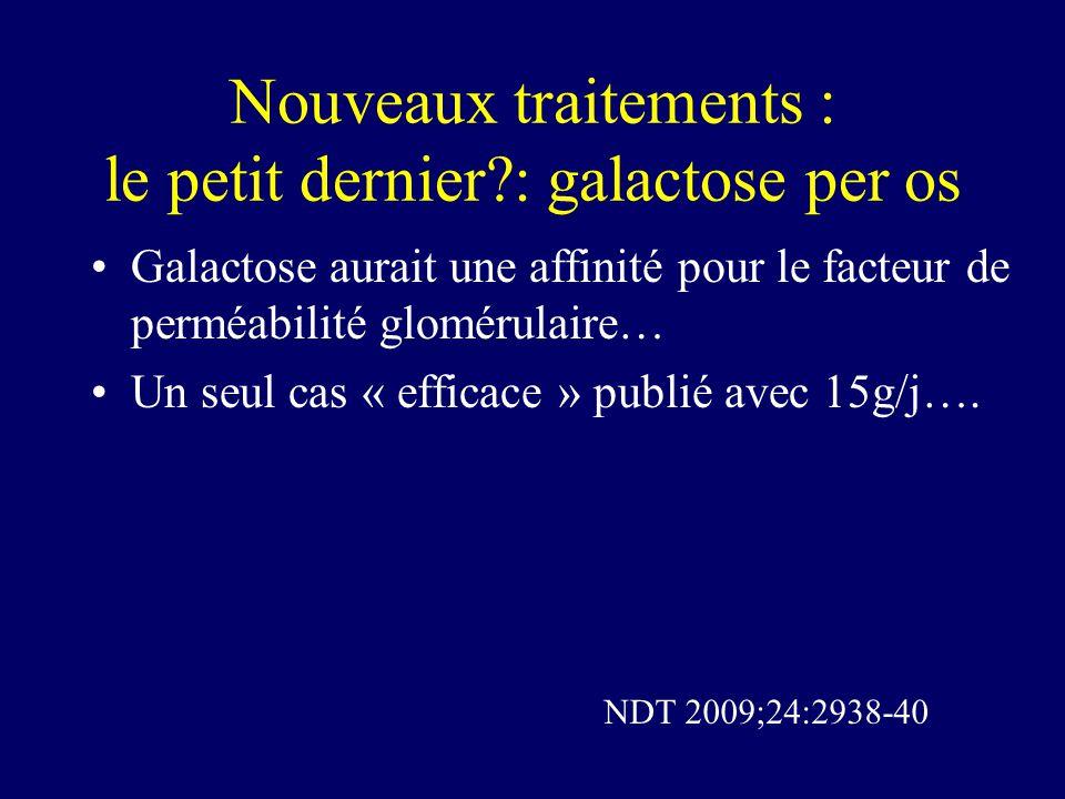 Nouveaux traitements : le petit dernier : galactose per os