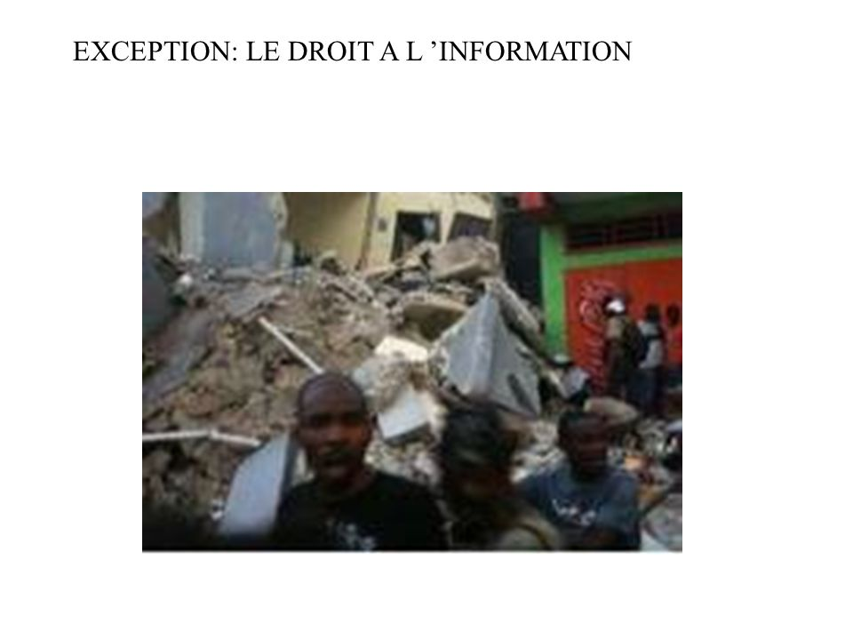 EXCEPTION: LE DROIT A L 'INFORMATION