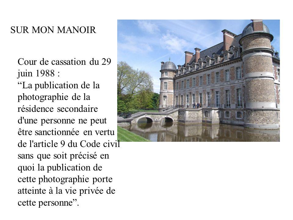 SUR MON MANOIR Cour de cassation du 29 juin 1988 :