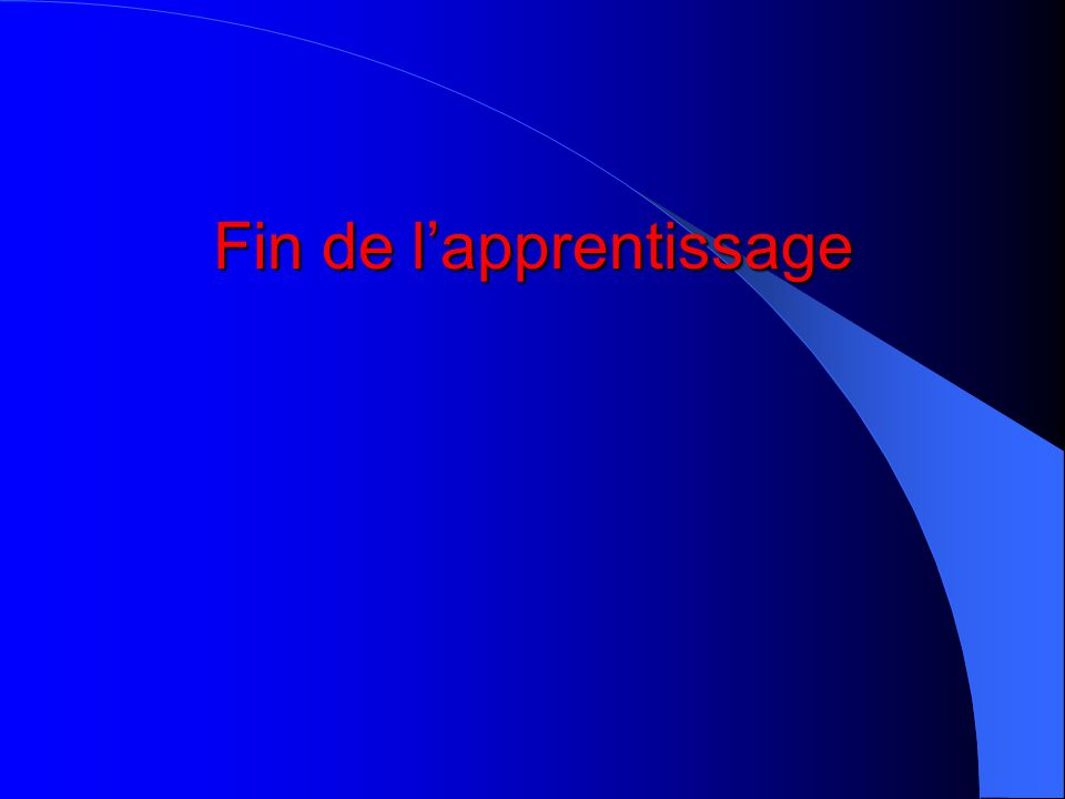 Fin de l'apprentissage