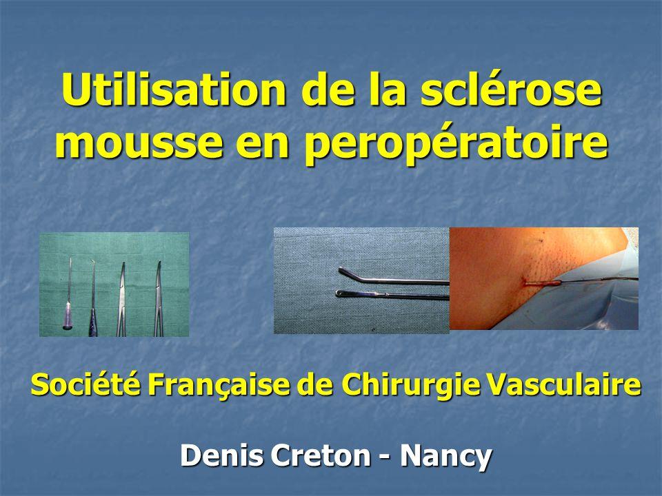 Utilisation de la sclérose mousse en peropératoire
