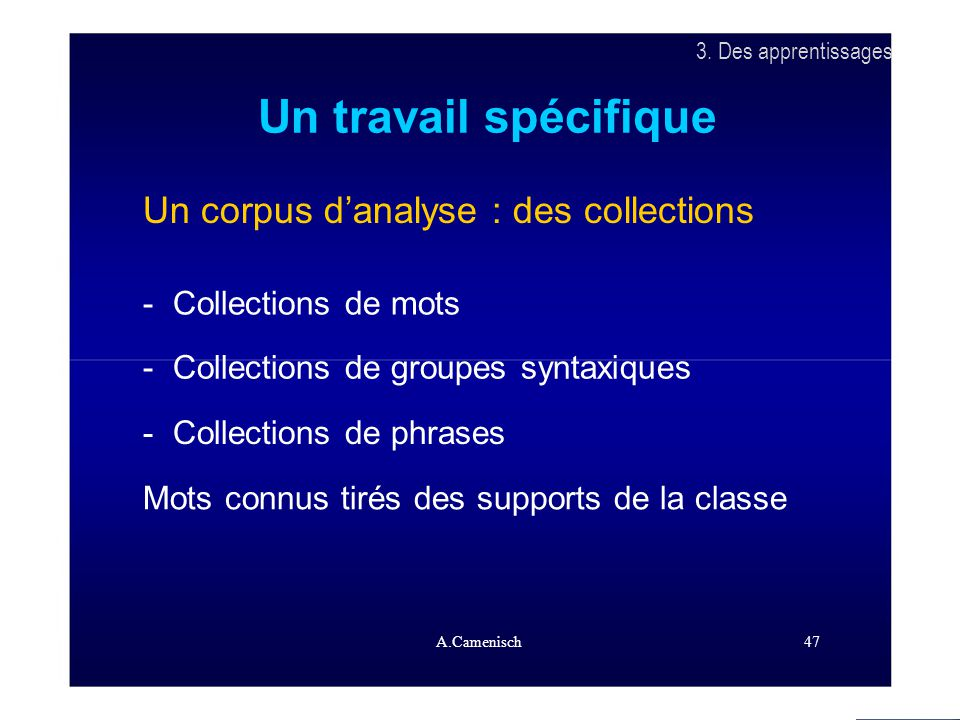 Un travail spécifique Un corpus d'analyse : des collections