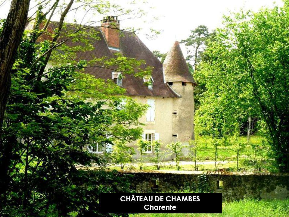 CHÂTEAU DE CHAMBES Charente