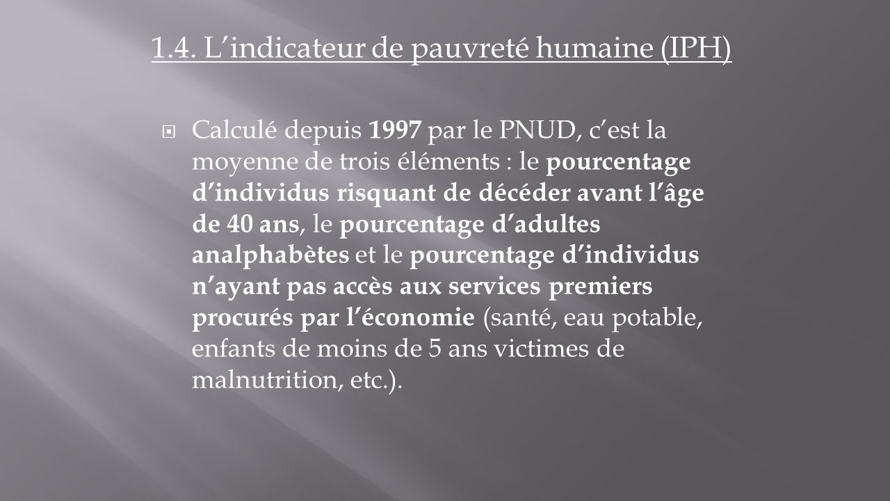 1.4. L'indicateur de pauvreté humaine (IPH)