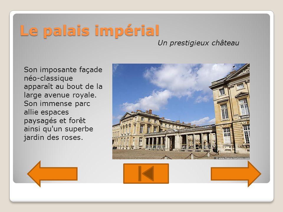 Le palais impérial Un prestigieux château