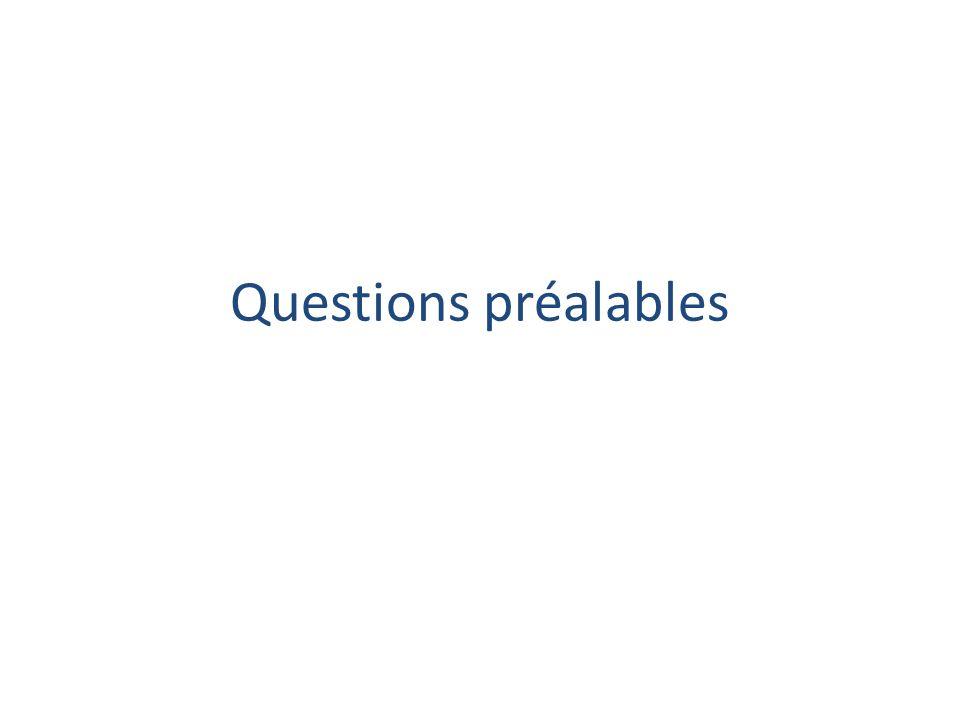 Questions préalables