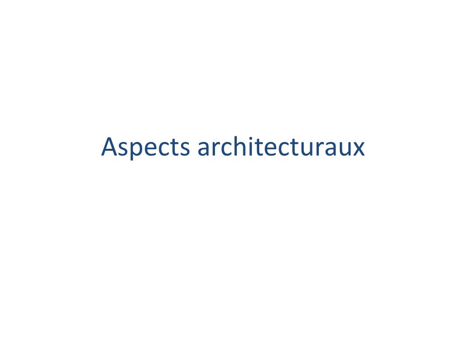 Aspects architecturaux