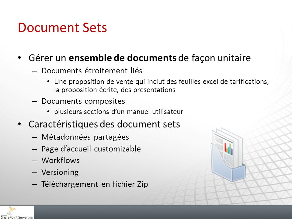 Document Sets Gérer un ensemble de documents de façon unitaire