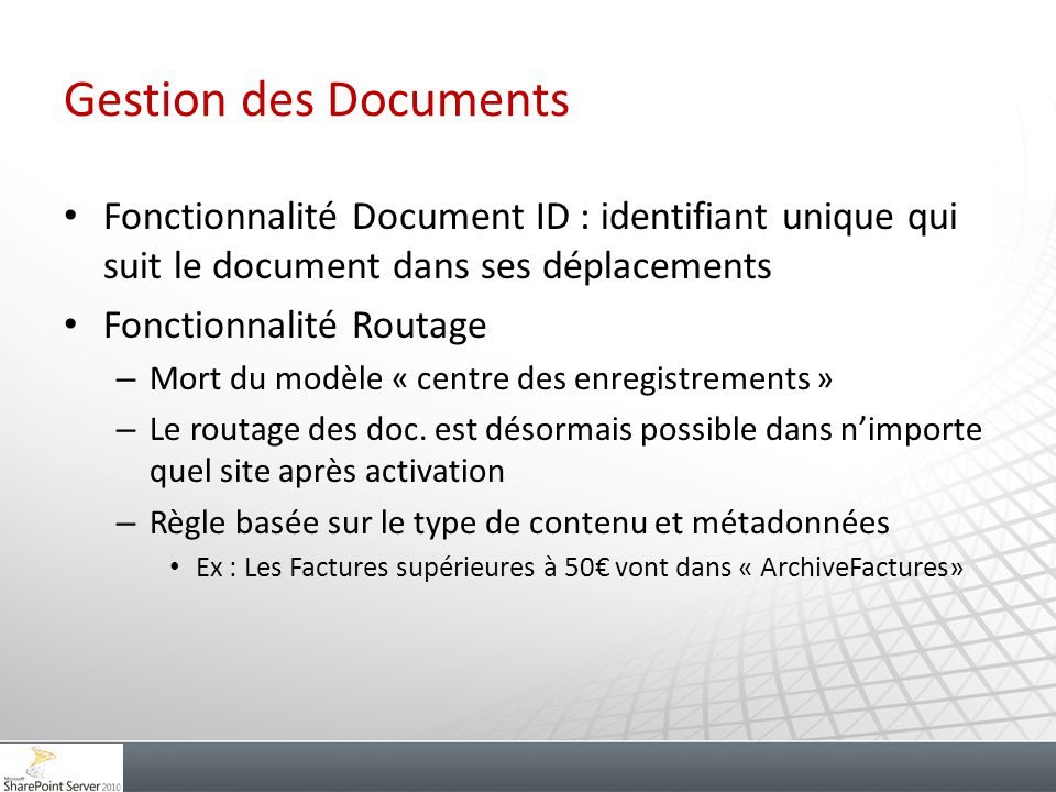 Gestion des Documents Fonctionnalité Document ID : identifiant unique qui suit le document dans ses déplacements.
