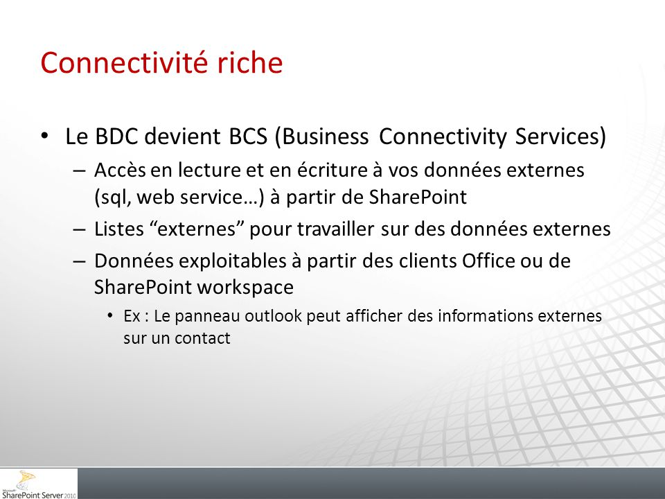Connectivité riche Le BDC devient BCS (Business Connectivity Services)