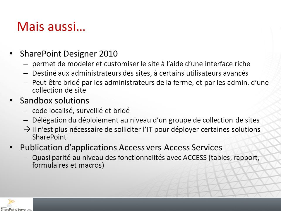 Mais aussi… SharePoint Designer 2010 Sandbox solutions