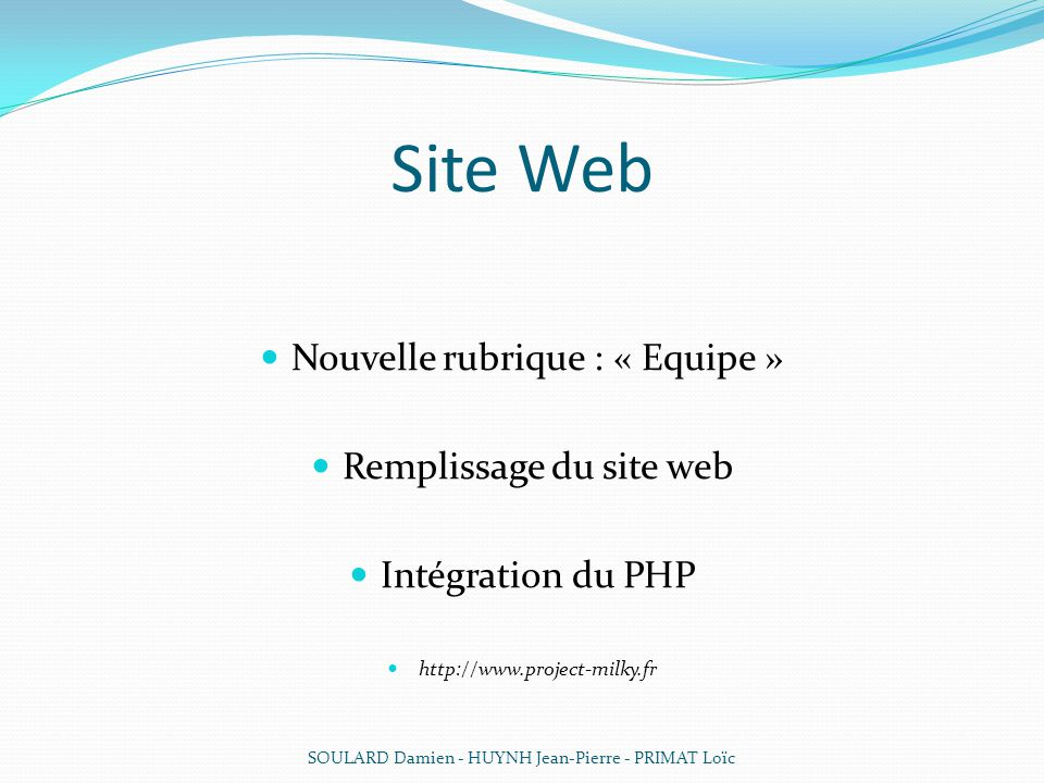 Site Web Nouvelle rubrique : « Equipe » Remplissage du site web