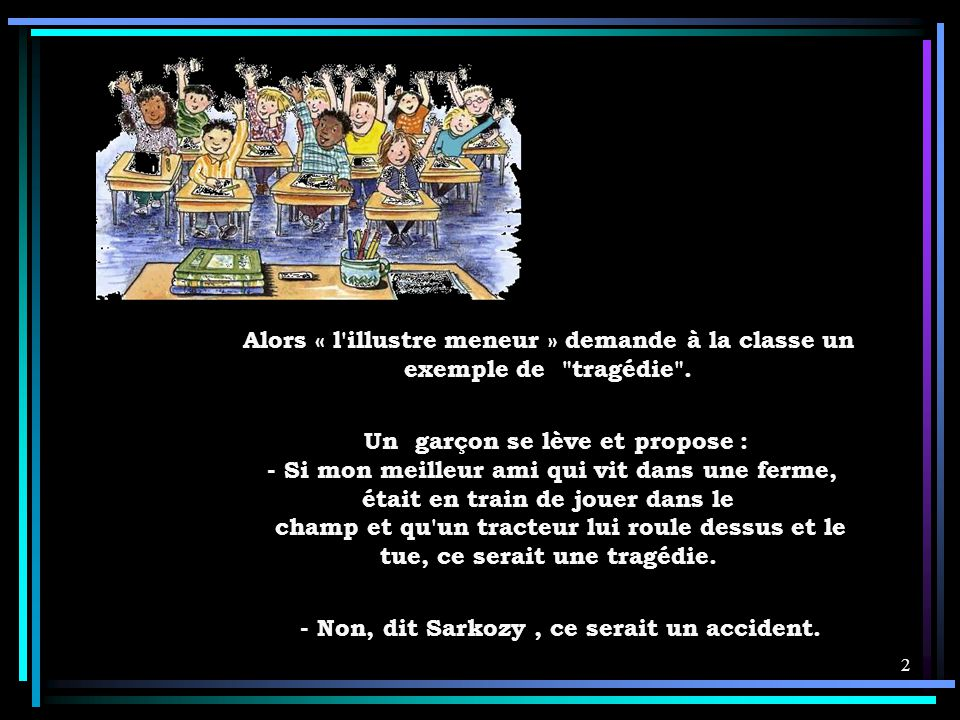 - Non, dit Sarkozy , ce serait un accident.