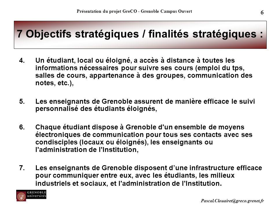 7 Objectifs stratégiques / finalités stratégiques :