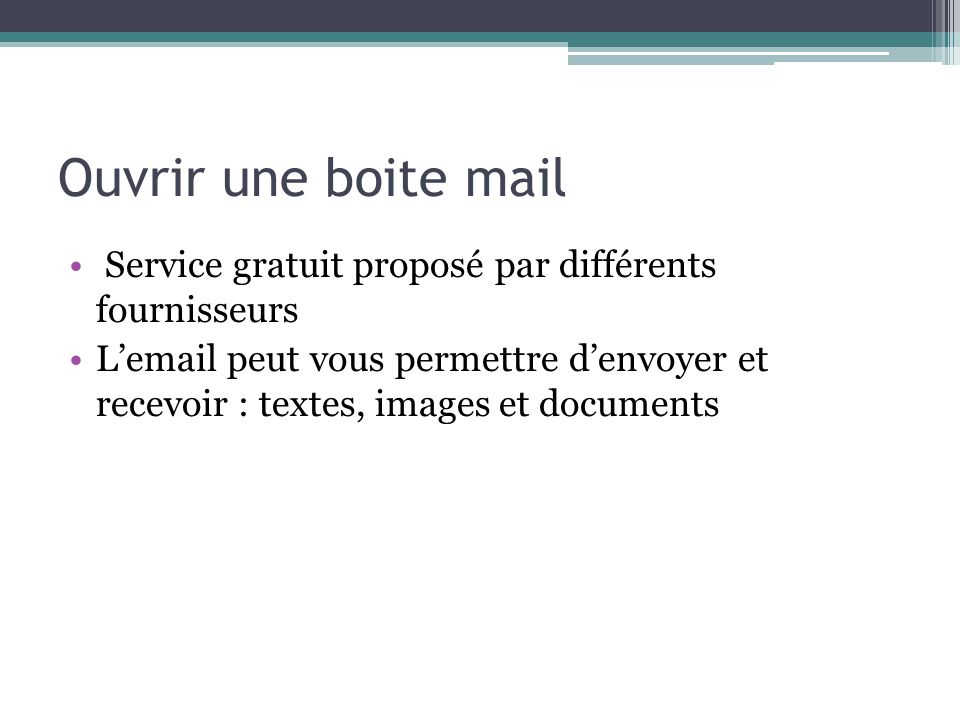 Ouvrir une boite mail Service gratuit proposé par différents fournisseurs.
