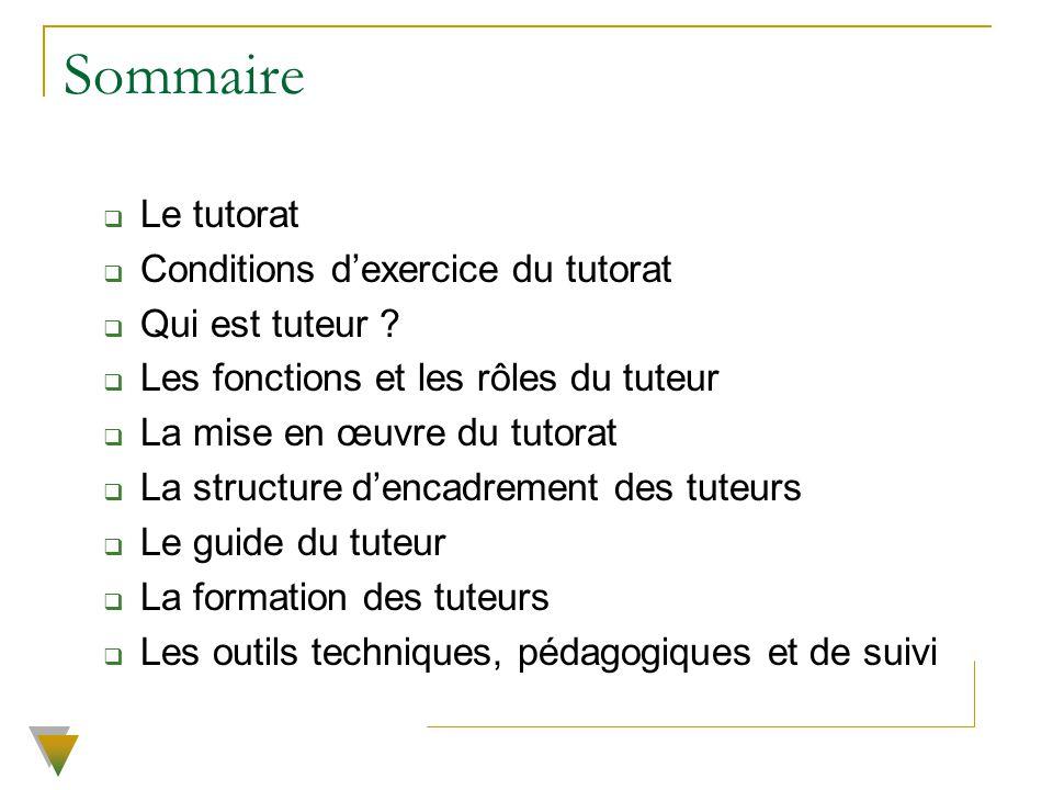 Sommaire Le tutorat Conditions d'exercice du tutorat Qui est tuteur