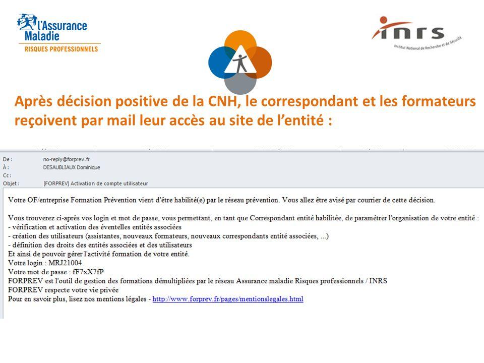 Après décision positive de la CNH, le correspondant et les formateurs reçoivent par mail leur accès au site de l'entité :